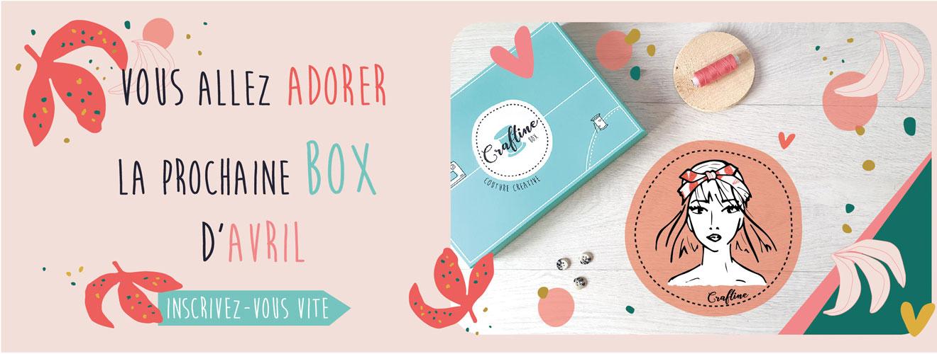 Plus que quelques jours pour vous inscrire à la Craftine Box d'avril !